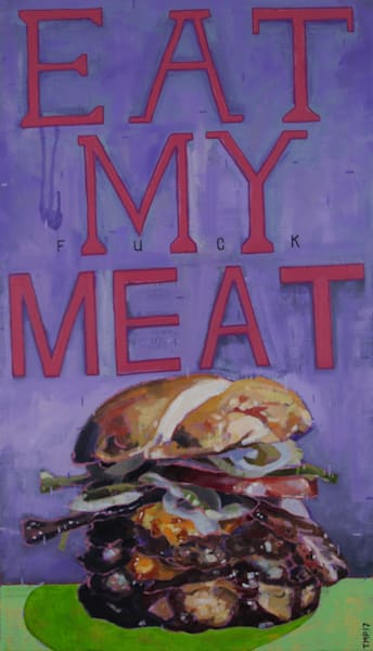 Matt Pierson Artworks | Eat (Fuck) My Meat