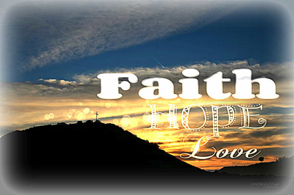 Faith Hope Love - Easter Morning Sunrise