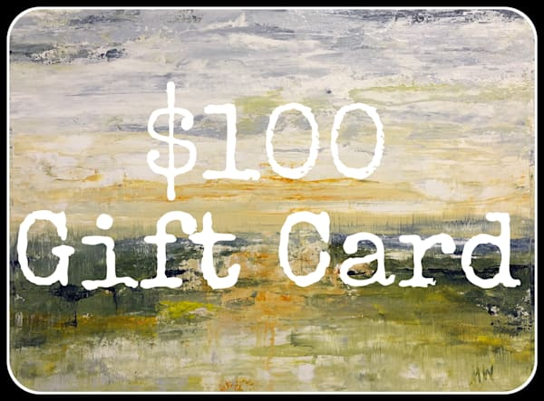 $100 Gift Card by Holly Whiting Art