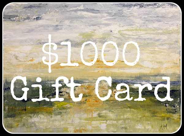 $1000 Gift Card | Holly Whiting Art