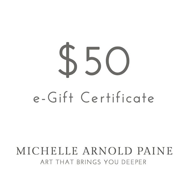 $50 E Gift Certificate | Michelle Arnold Paine Fine Art