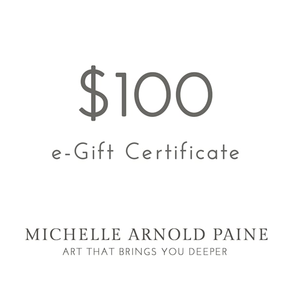 $100 E Gift Certificate | Michelle Arnold Paine Fine Art