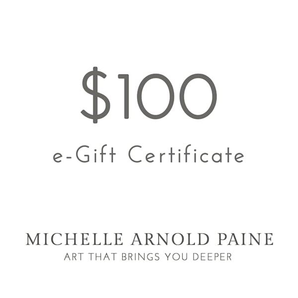 $100 E Gift Certificate | Michelle Arnold Paine