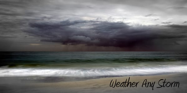 Weather Any Storm Photography Art by robertjonesphotography.com