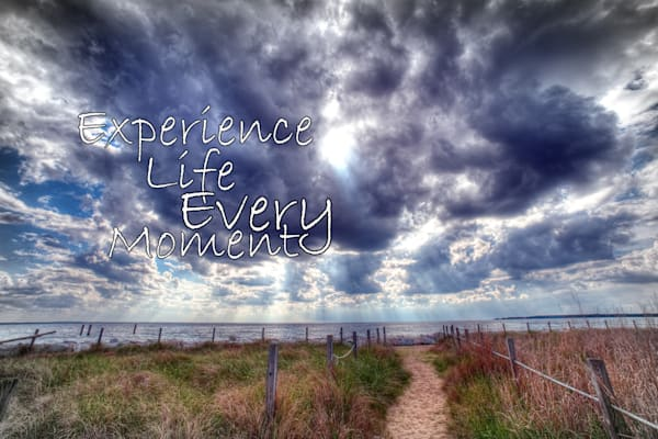 Experience Life Every Moment Photography Art | Robert Jones Photography