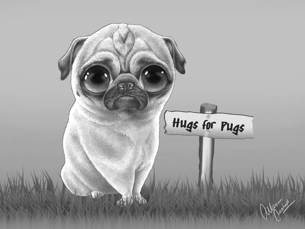 Hugs for Pugs - fine art prints available