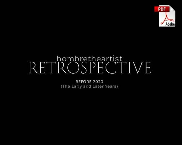 Hombrethe Artist Retrospective (Before 2020) Pdf | HombretheArtist