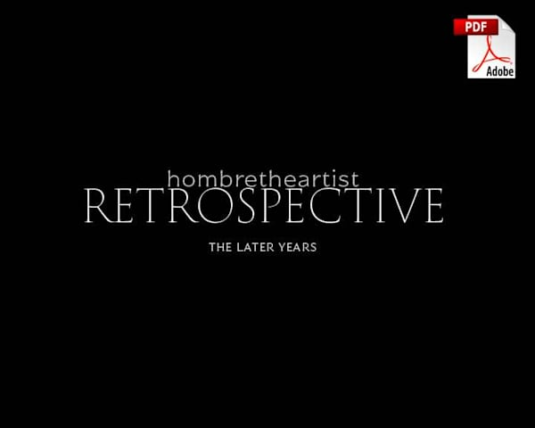 Hombrethe Artist Retrospective (Later Years) Pdf | HombretheArtist