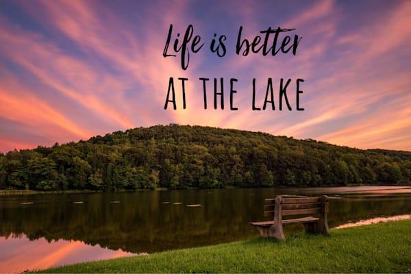 Life Is Better At The Lake Art | Brandon Hirt Photo