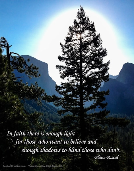 """""""In Faith There is Enough Light"""" 