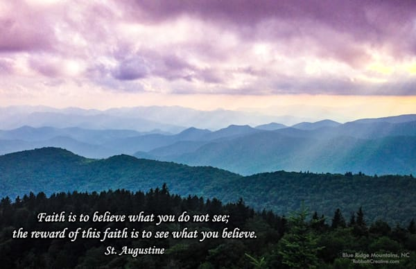 """""""Faith is to Believe What Do You Do Not See"""" 