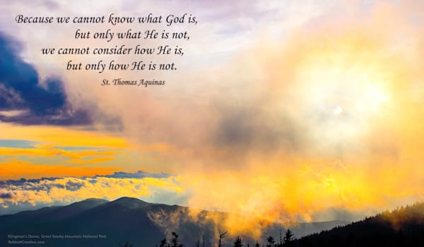 """""""We Cannot Know What God Is"""" 