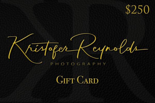 $250 Gift Card   Kristofer Reynolds Photography
