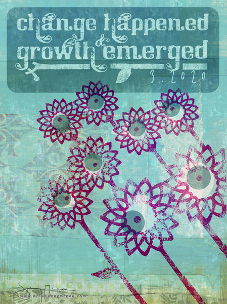 Change Happened And Growth Emerged Art | Jenny McGee Art