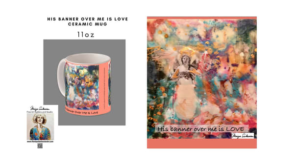 "Prophetic art ""His Banner Over Me Is Love"" Angel Style image by Monique Sarkessian on an elegant 11oz ceramic coffee/tea mug."