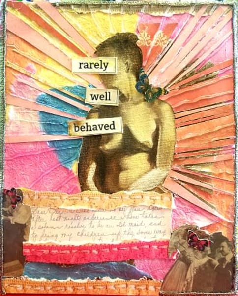 Rarely Well Behaved (Women's Work Series) Art | East End Arts