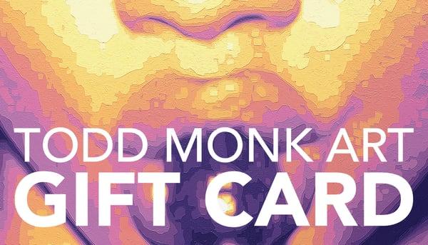 $1000 Gift Card | Todd Monk Art