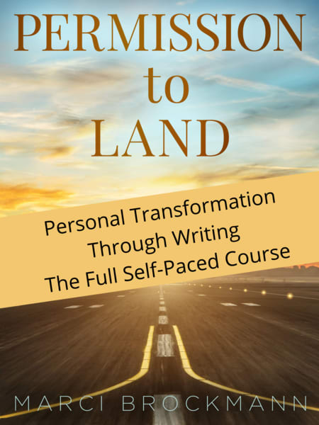 Permission To Land: Personal Transformation Through Writing Self Paced Full Course | Marci Brockmann Author & Artist