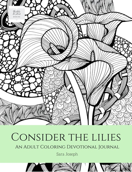 """Consider The Lilies"" by Texas author and artist Sara Joseph 