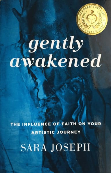 Gently Awakened: The Influence of Faith on Your Artistic Journey book by Sara Joseph | Prophetics Gallery