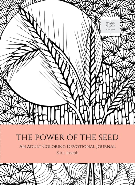 The Power Of The Seed: An Adult Coloring Devotional Journal by Sara Joseph | Prophetics Gallery