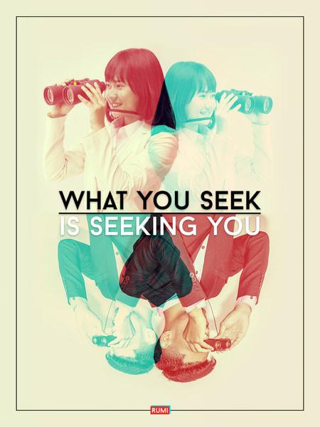 What You Seek Is Seeking You Art | Awake Graphics, LLC