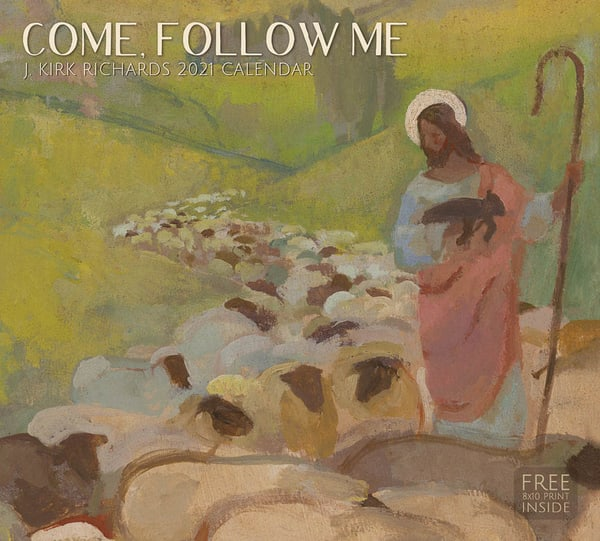 2021 J. Kirk Richards Calendar  Come, Follow Me | Cornerstone Art