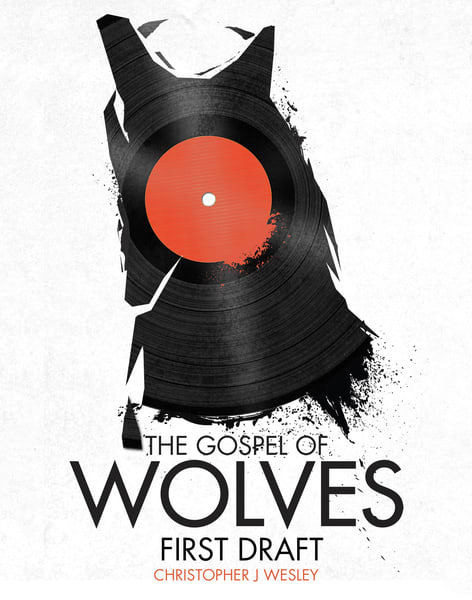 The Gospel Of Wolves, First Draft   Pdf | Christopher J Wesley's Artistic Agenda