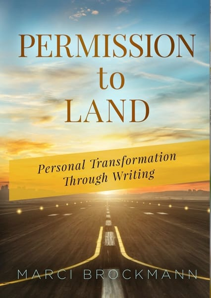 Permission To Land: Personal Transformation Through Writing (Paperback Journal) | Marci Brockmann Author & Artist