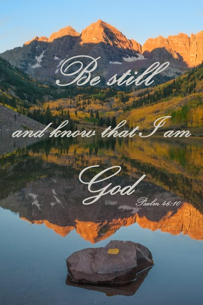 Psalm 46:10 Photography Art | Ken Smith Gallery