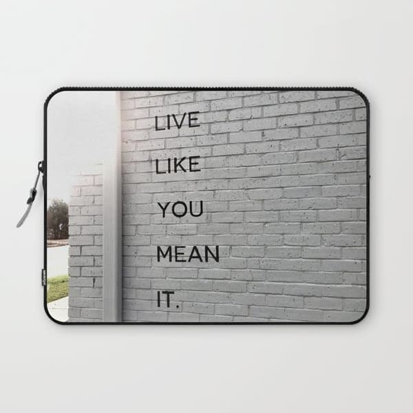 Live like you mean it laptop sleeve