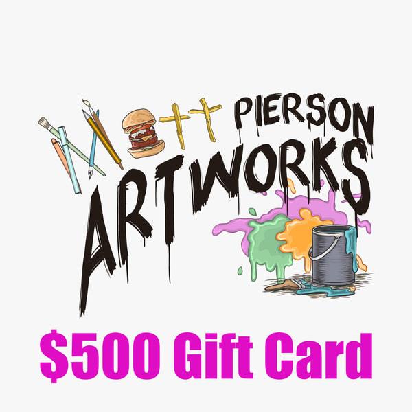$500 Gift Card | Matt Pierson Artworks
