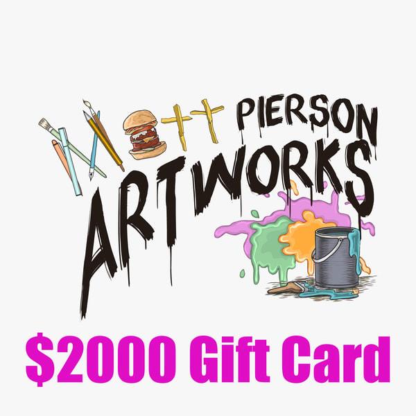 $2000 Gift Card | Matt Pierson Artworks