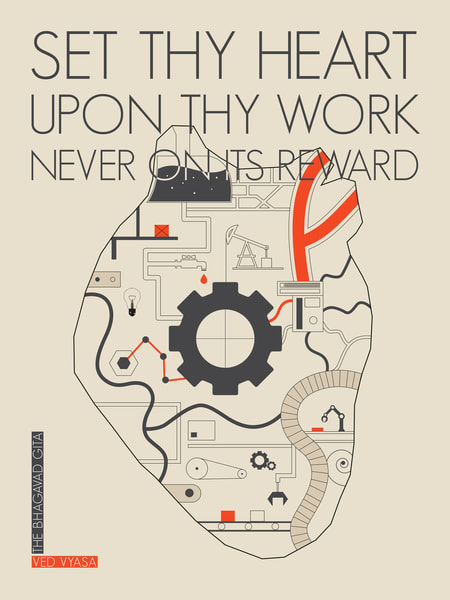Set Thy Heart Upon Thy Work, Never On Its Reward Art | Awake Graphics, LLC
