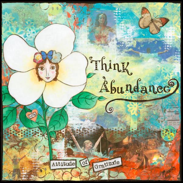 Think Abundance   Prints Art | Mercedes Fine Art