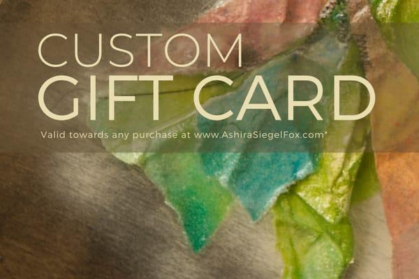 Custom Gift Card | Ashira Siegel Fox