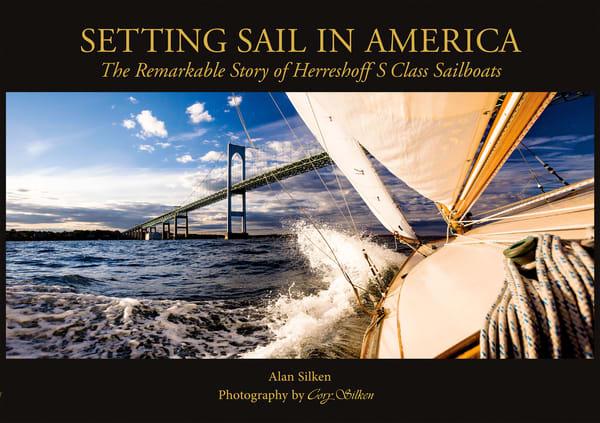 Setting Sail In America by Alan Silken and Cory Silken