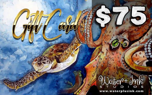 $75 Gift Card | Water+Ink Studios