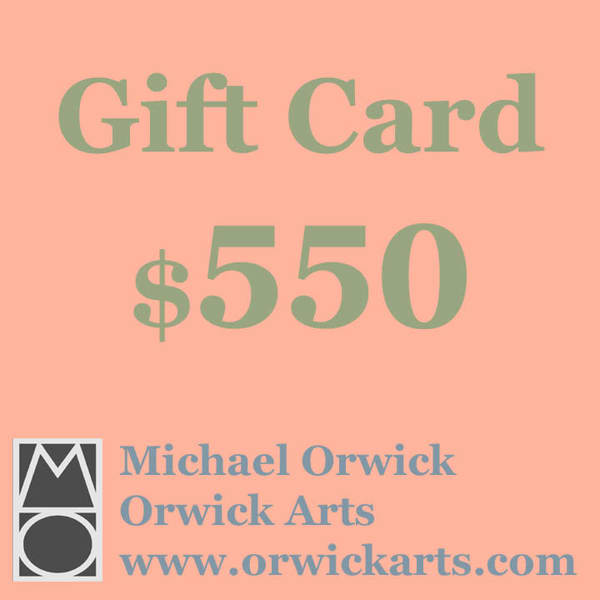 $500 Gift Card Plus $50 Extra On Us | Michael Orwick Arts LLC