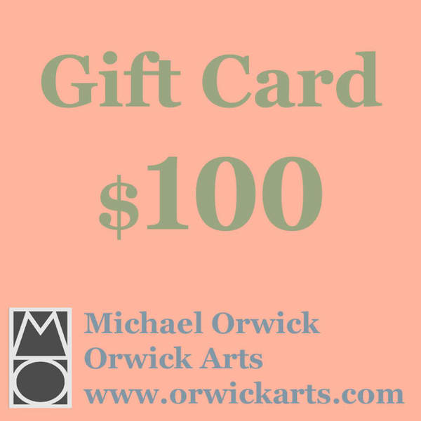 $100 Gift Card | Michael Orwick Arts LLC