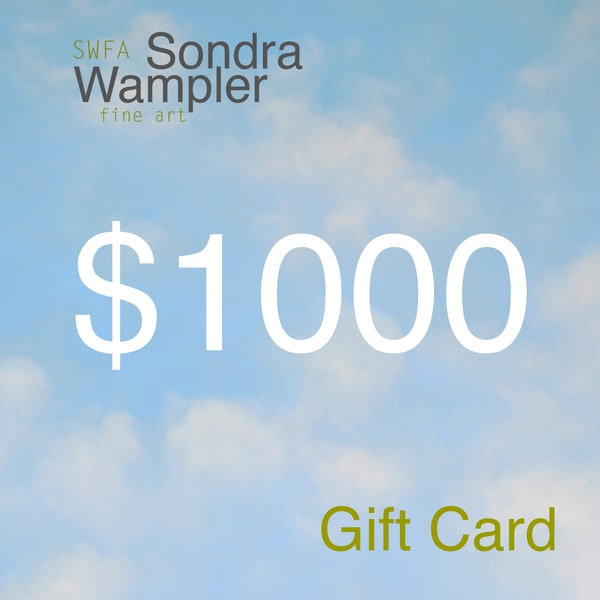 $1000 Gift Card | Sondra Wampler | fine art