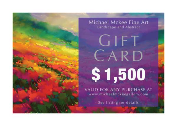 $1,500 Gift Card   Michael Mckee Gallery Inc.