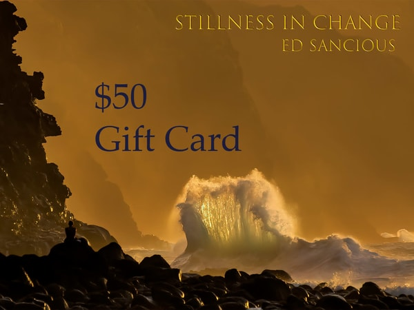 $50 Gift Card | Ed Sancious - Stillness In Change