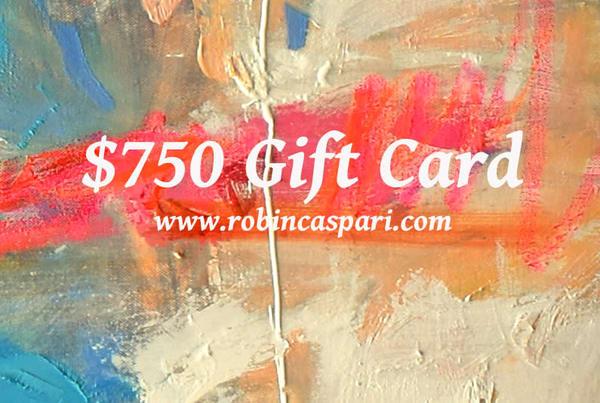 $750 Gift Card | robincaspari