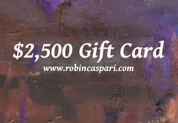 $2,500 Gift Card | robincaspari