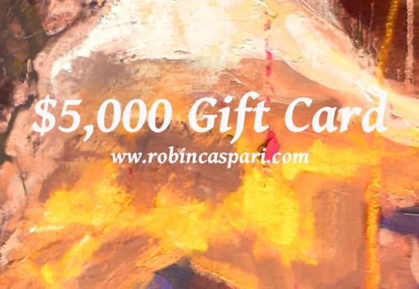 $5,000 Gift Card | robincaspari