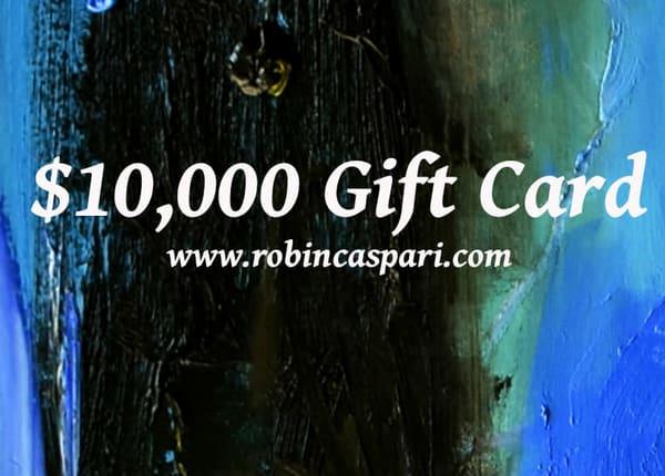 $10,000 Gift Card | robincaspari