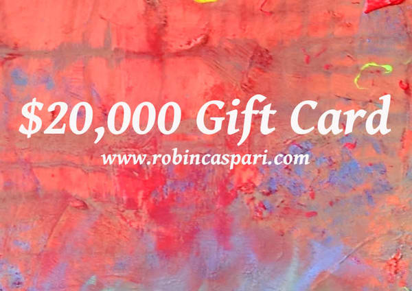 $20,000 Gift Card | robincaspari