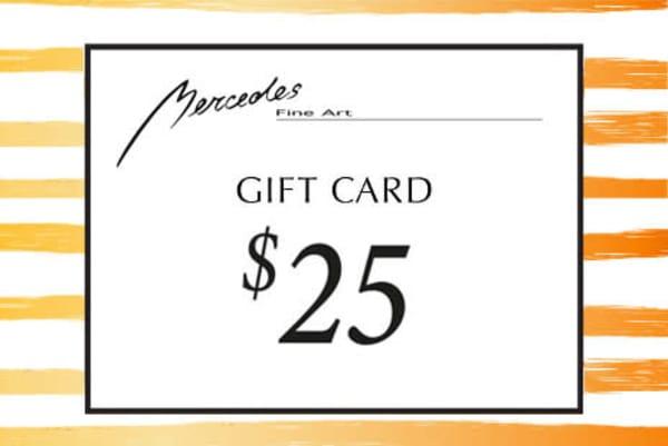 $25 Gift Card   Mercedes Fine Art