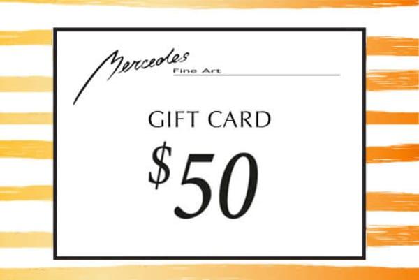 $50 Gift Card   Mercedes Fine Art
